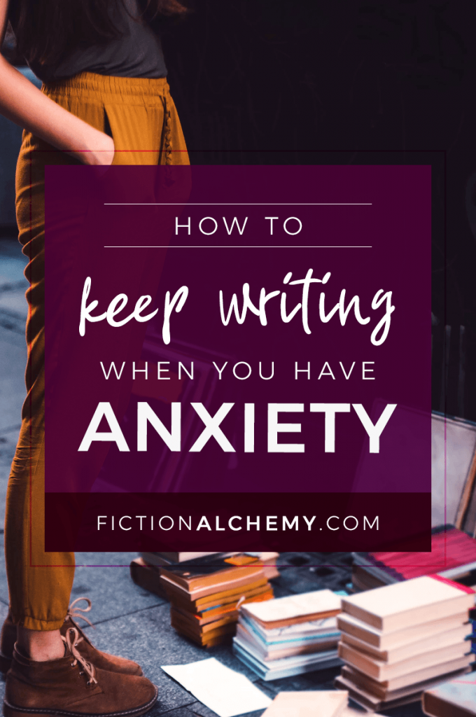 You want to be a successful novelist, but it's hard to focus when you're so stressed out. How do you keep writing when you have anxiety?